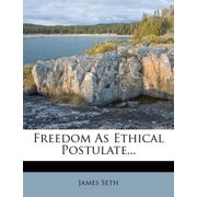 Freedom as Ethical Postulate...