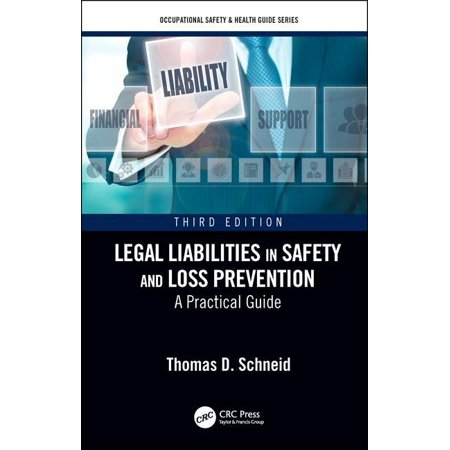 Legal Liabilities in Safety and Loss Prevention : A Practical Guide, Third (Legal Liabilities In Safety And Loss Prevention)