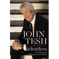 Relentless: Unleashing a Life of Purpose, Grit, and Faith (Hardcover)