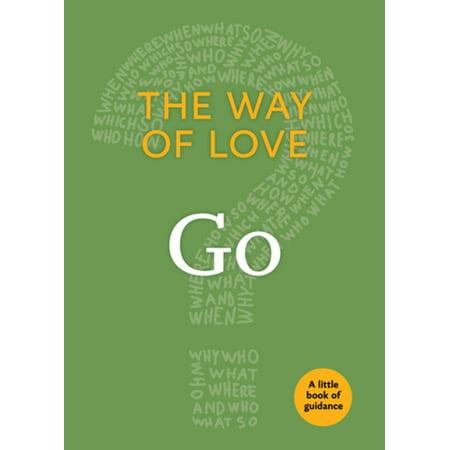 The Way of Love: Go - eBook