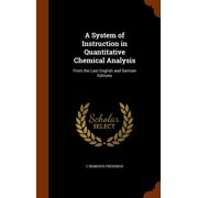 A System of Instruction in Quantitative Chemical Analysis : From the Last English and German Editions