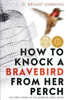 How to Knock a Bravebird from Her Perch by