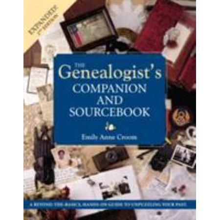 The Genealogists Companion And Sourcebook  Guide To The Resources You Need For Unpuzzling Your Past