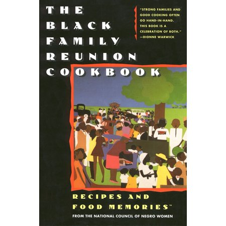 The Black Family Reunion Cookbook : Black Family Reunion Cookbook (Family Reunion Gifts)