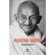 Mahatma Gandhi - Autobiografia - eBook