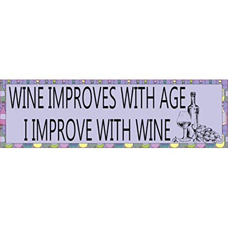 - StickerTalk® Brand 10in x 3in Wine Improves With Age I Improve with Wine Vinyl Vehicle Magnet Magnetic Sign Car Magnets