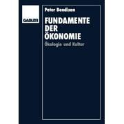 Fundamente Der Ökonomie: Ökologie Und Kultur (Paperback)