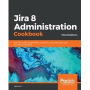 Jira 8 Administration Cookbook (Paperback)