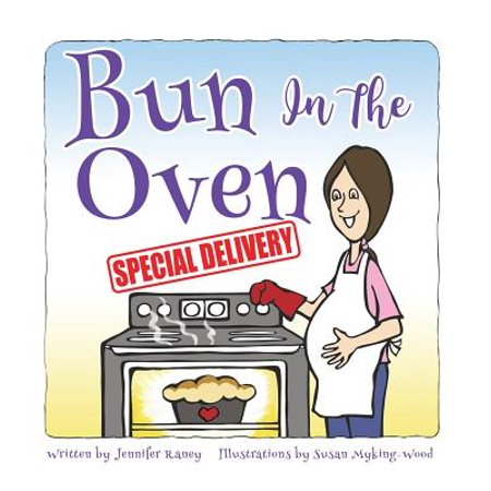 Bun in the Oven : Special Delivery (Special Delivery Home At Last)