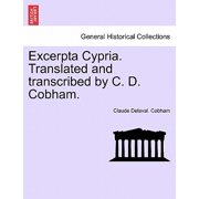 Excerpta Cypria. Translated and Transcribed by C. D. Cobham.