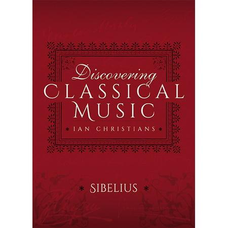 Discovering Classical Music: Sibelius - eBook