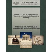 Fiswick V. U S U.S. Supreme Court Transcript of Record with Supporting Pleadings