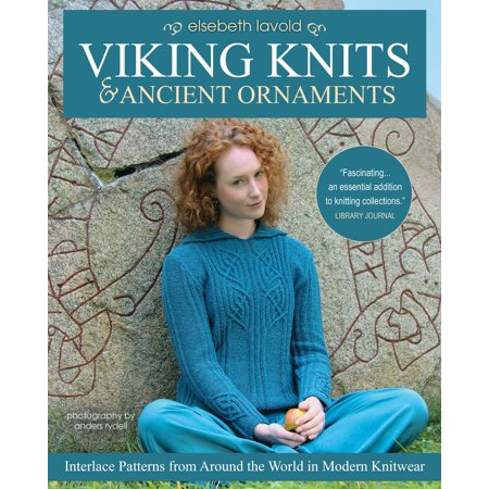Viking Knits and Ancient Ornaments : Interlace Patterns from Around the World in Modern