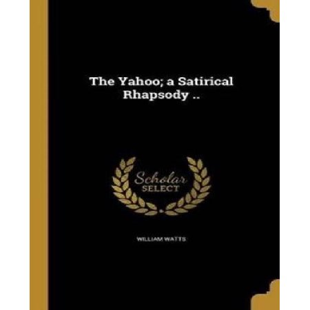 The Yahoo  A Satirical Rhapsody