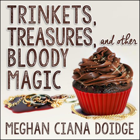 Magic Treasure - Trinkets, Treasures, and Other Bloody Magic - Audiobook