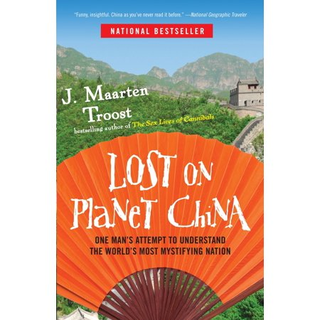 Lost on planet china : one man's attempt to understand the world's most mystifying nation - paperbac: