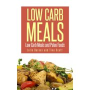 Low Carb Meals: Low Carb Meals and Paleo Foods - eBook
