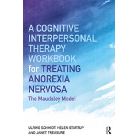 A Cognitive-Interpersonal Therapy Workbook for Treating Anorexia Nervosa - (Best Therapy For Anorexia)