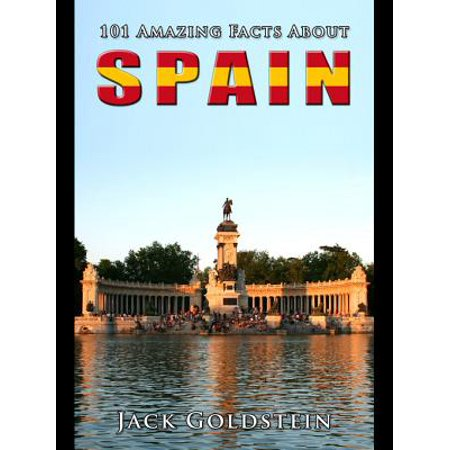 101 Amazing Facts About Spain - - About Me In Spanish