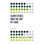 Emerald Points: Slow Ethics and the Art of Care (Paperback)