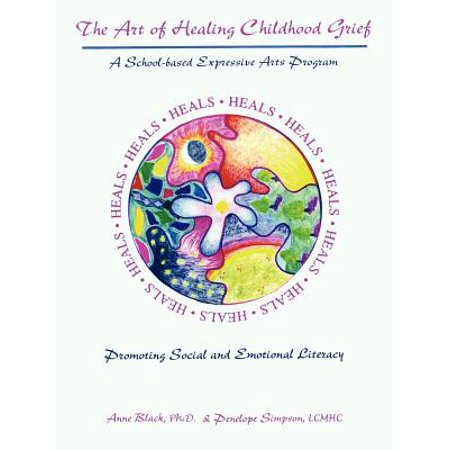 The Art of Healing Childhood Grief : A School-Based Expressive Arts Program Promoting Social and Emotional