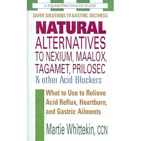 Natural Alternatives to Nexium, Maalox, Tagament, Prilosec & Other Acid Blockers