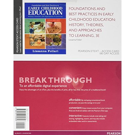 Foundations and Best Practices in Early Childhood Education: History, Theories, and Approaches to Learning, Enhanced Pearson eText -- Access Card (3rd Edition) by Lissanna (Foundations Of Early Childhood Education 5th Edition)