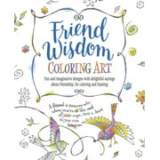 Friend Wisdom Coloring Art : Fun and Imaginative Designs with Delightful Sayings