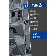 Faultlines : Cultural Materialism and the Politics of Dissident Reading