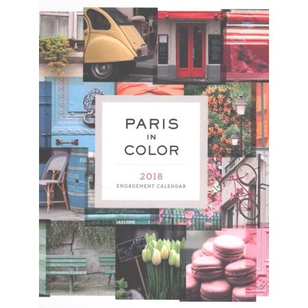 Paris In Color 2018 Calendar