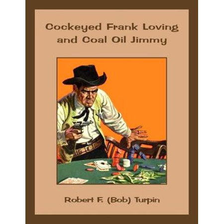Cockeyed Frank Loving and Coal Oil Jimmy -