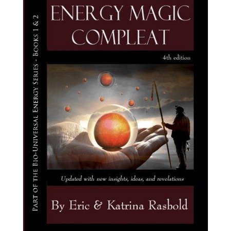 Energy Magic Compleat  A Guide To Short Term And Long Term Positive Manifestati