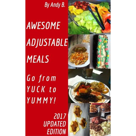 Awesome Adjustable Meals Go from YUCK to YUMMY! -