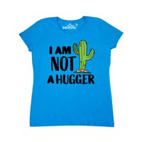 I am Not a Hugger with Cactus Women's T-Shirt
