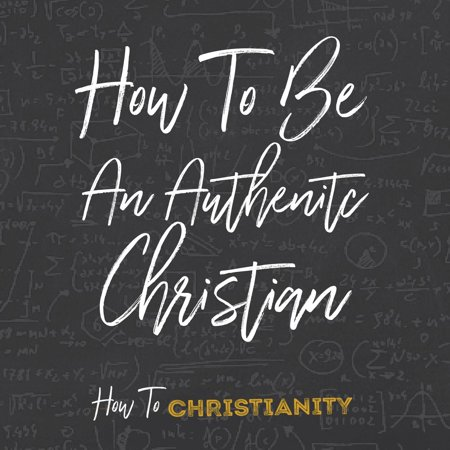How to Be an Authentic Christian - Audiobook](Ni How)