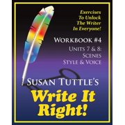 Write It Right Workbook #4 : Scenes, Style/Voice