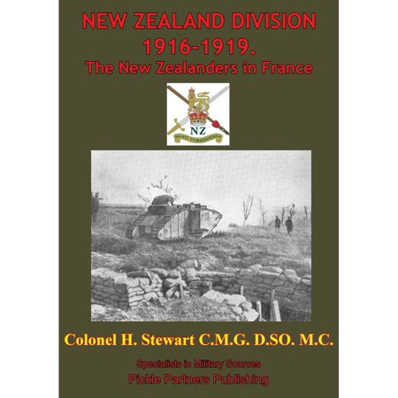 NEW ZEALAND DIVISION 1916-1919. The New Zealanders In France [Illustrated Edition] - eBook ()