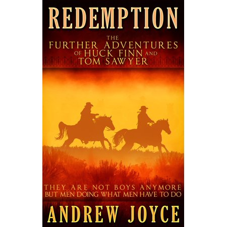 Redemption: The Further Adventures of Huck Finn and Tom Sawyer -