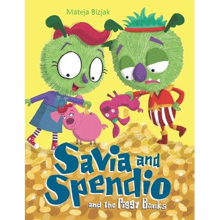 Savia and Spendio and the Piggy Banks (Paperback)