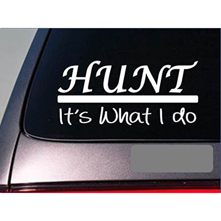 Hunt sticker decal *E261* deer stand turkey dove duck goose elk bear scope lionamerican horn