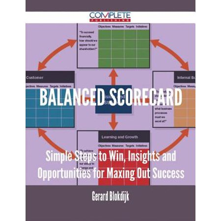 Balanced Scorecard - Simple Steps to Win, Insights and Opportunities for Maxing Out Success - eBook