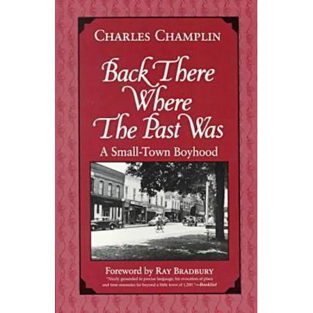 Back There Where the Past Was: A Small-Town Boyhood by