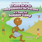 Es hora de ir de campamento de verano / It's Time for Summer Camp - eBook