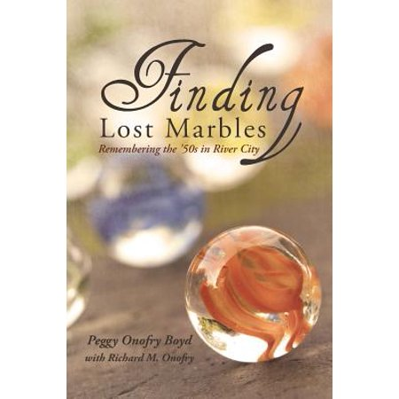 Finding Lost Marbles : Remembering the '50s in River City