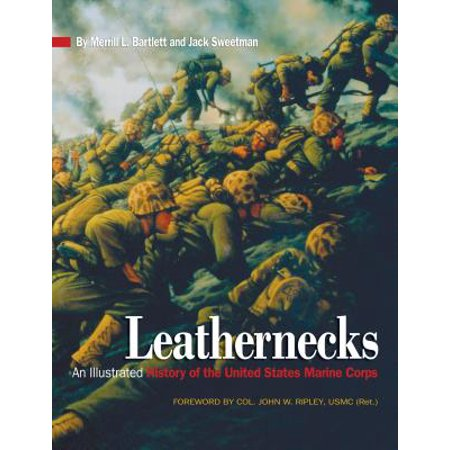 Leathernecks : An Illustrated History of the United States Marine Corps
