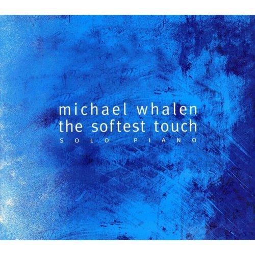 Michael Whalen - Softest Touch [CD]
