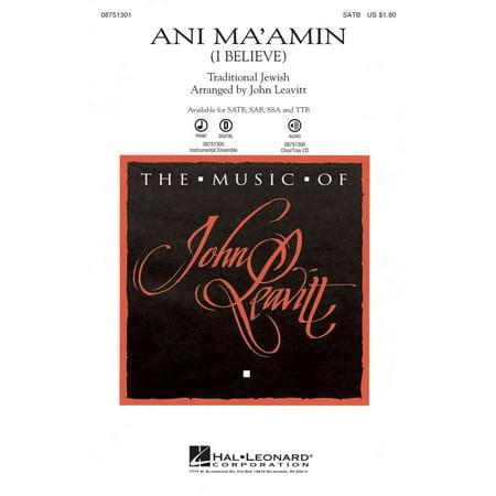 Hal Leonard Ani Maamin  I Believe  Satb Arranged By John Leavitt