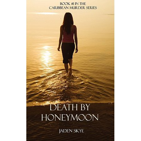 Death by Honeymoon (Book #1 in the Caribbean Murder Series)