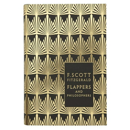 Modern Classics Flappers and Philosophers : The Collected Short Stories Of F Scott
