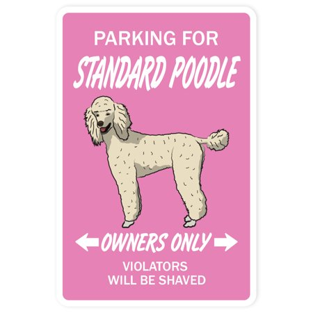 STANDARD POODLE Aluminum Sign dog pet parking French AKC breeder groomer | Indoor/Outdoor | 10